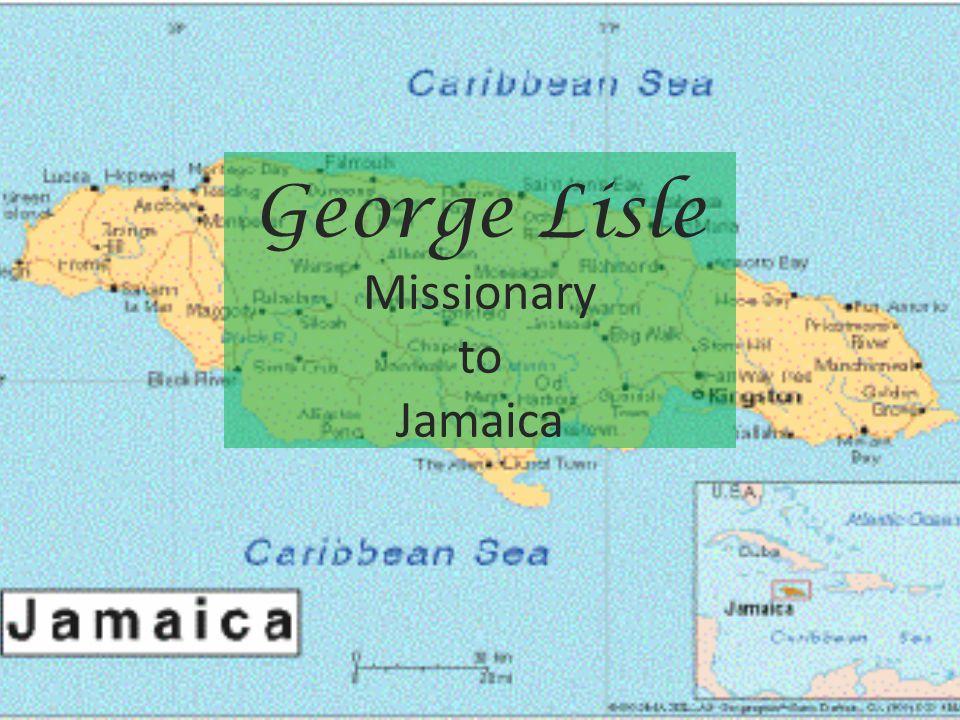 George Lisle Missionary to Jamaica