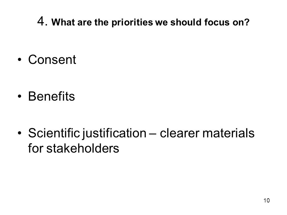 10 4. What are the priorities we should focus on.