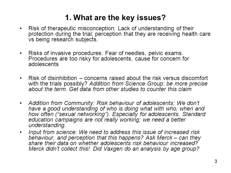 4 1.What are the key issues. Benefits: Standard of care – where do we stop with each individual.