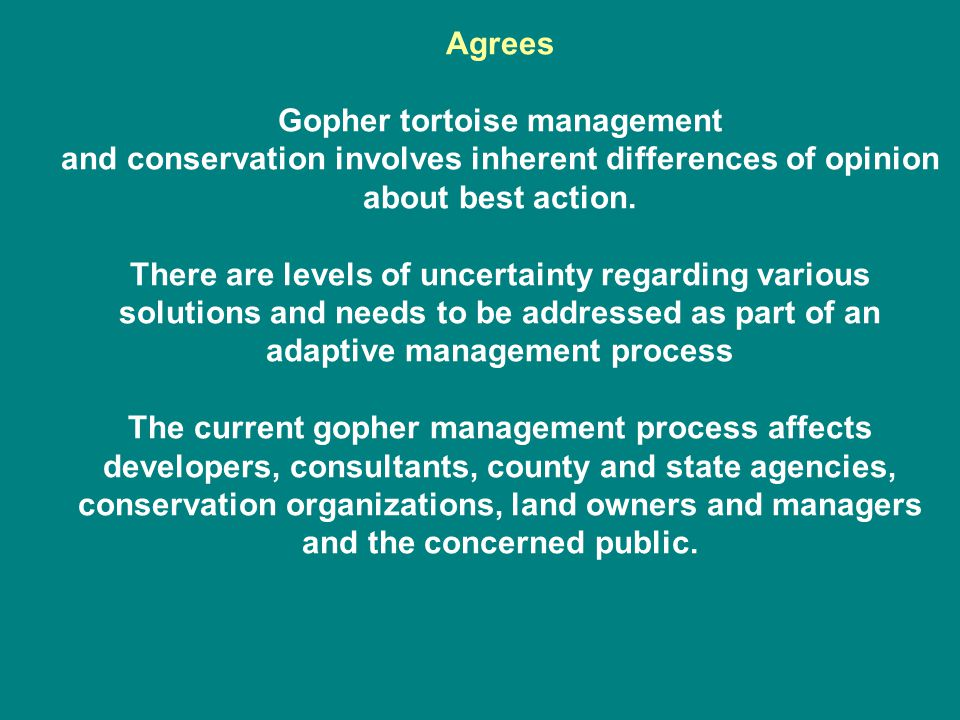 Agrees Gopher tortoise management and conservation involves inherent differences of opinion about best action.