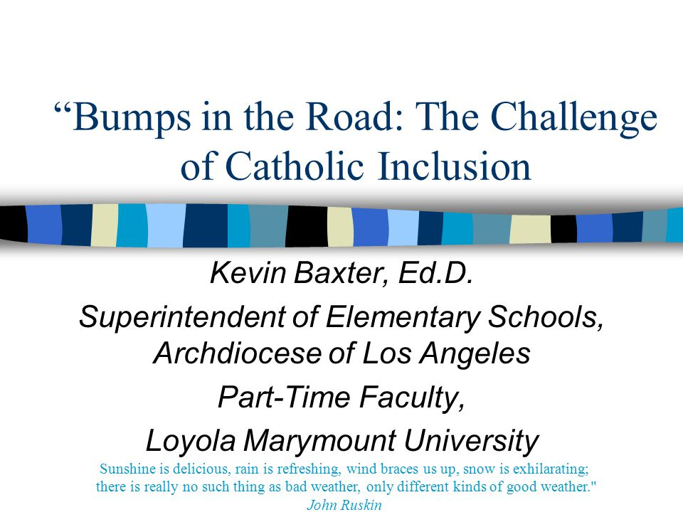 Revenue & Enrollment Catholic schools across the country have had a significant drop in enrollment overall the past 10-15 years Low enrollment = principals anxiety –To then start an inclusion program may seem too much –View the situation as an opportunity to bring in families who have not considered Catholic school as an option