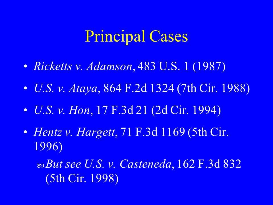 Principal Cases Ricketts v. Adamson, 483 U.S. 1 (1987) U.S.