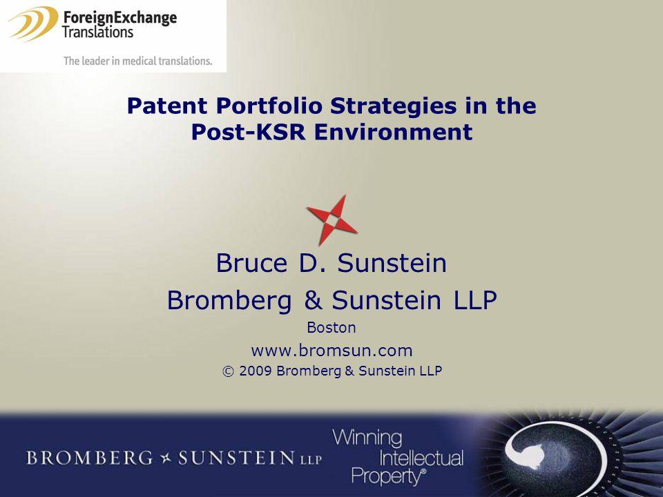 Patent Portfolio Strategies in the Post-KSR Environment Bruce D.