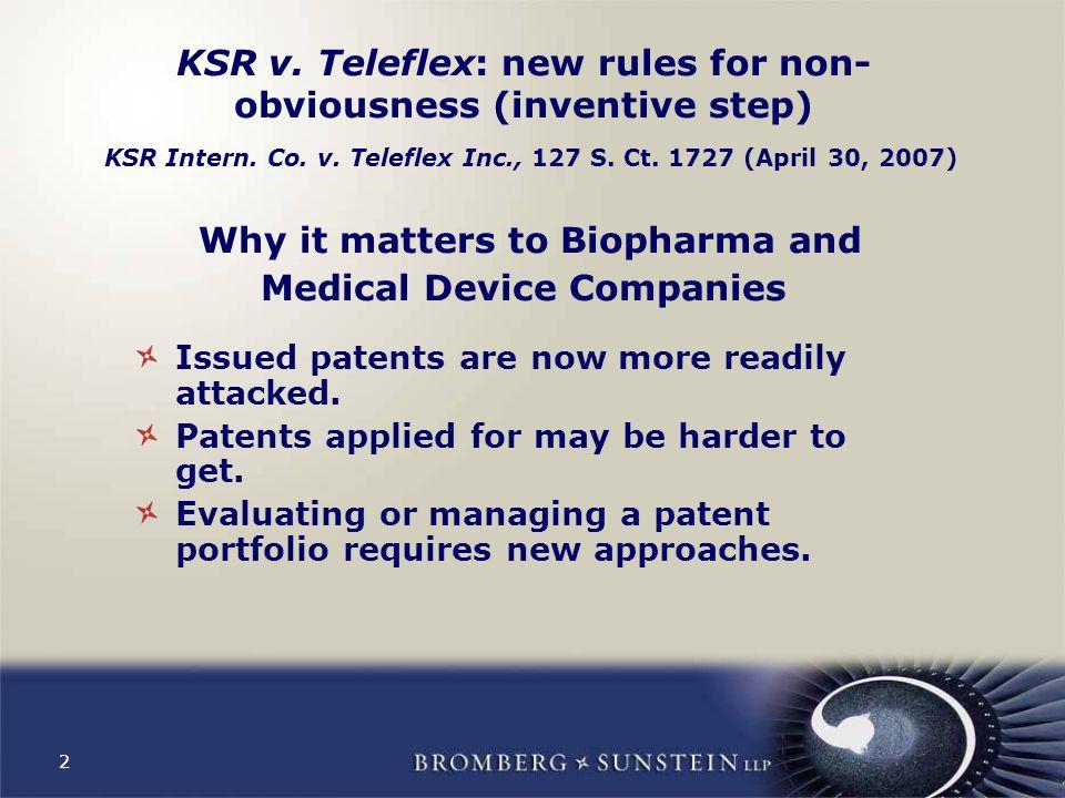 2 KSR v. Teleflex: new rules for non- obviousness (inventive step) KSR Intern.