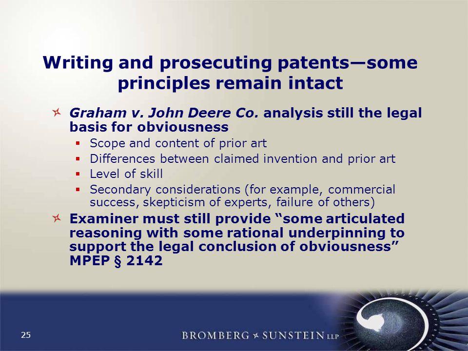 25 Writing and prosecuting patents—some principles remain intact Graham v.