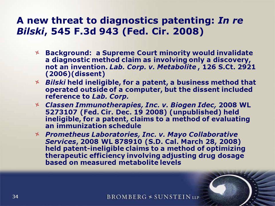 A new threat to diagnostics patenting: In re Bilski, 545 F.3d 943 (Fed.