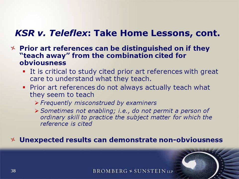38 KSR v. Teleflex: Take Home Lessons, cont.