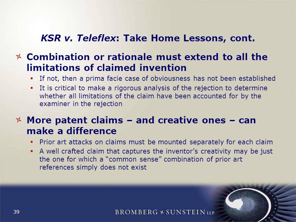 39 KSR v. Teleflex: Take Home Lessons, cont.