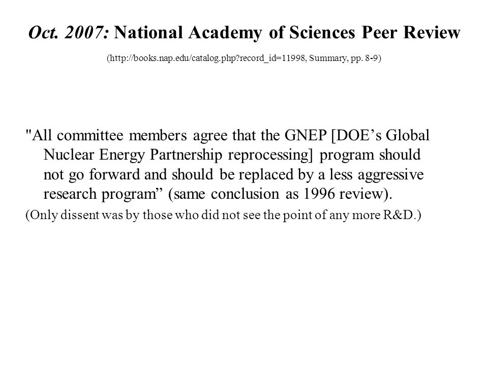 Oct. 2007: National Academy of Sciences Peer Review (http://books.nap.edu/catalog.php?record_id=11998, Summary, pp. 8-9)