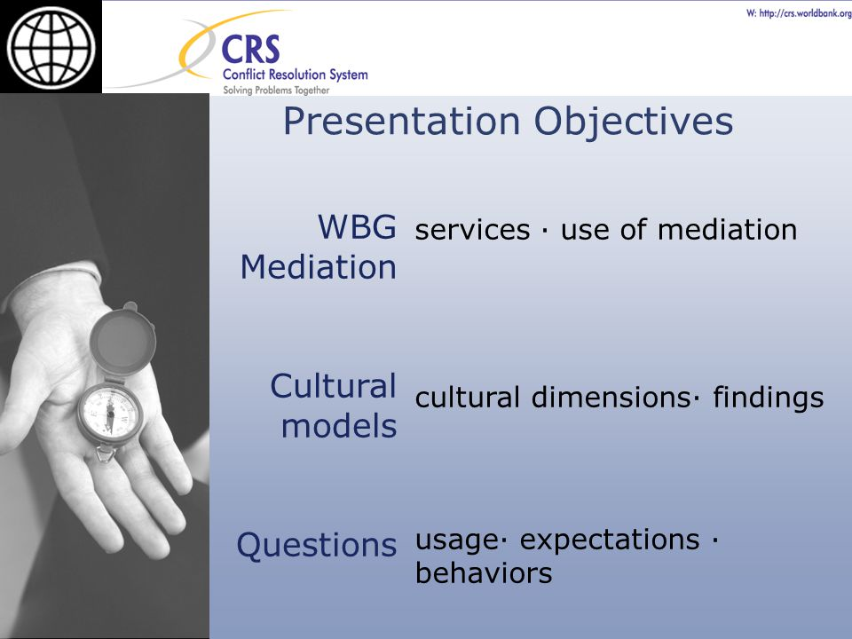 services · use of mediation cultural dimensions· findings usage· expectations · behaviors Presentation Objectives WBG Mediation Cultural models Questi