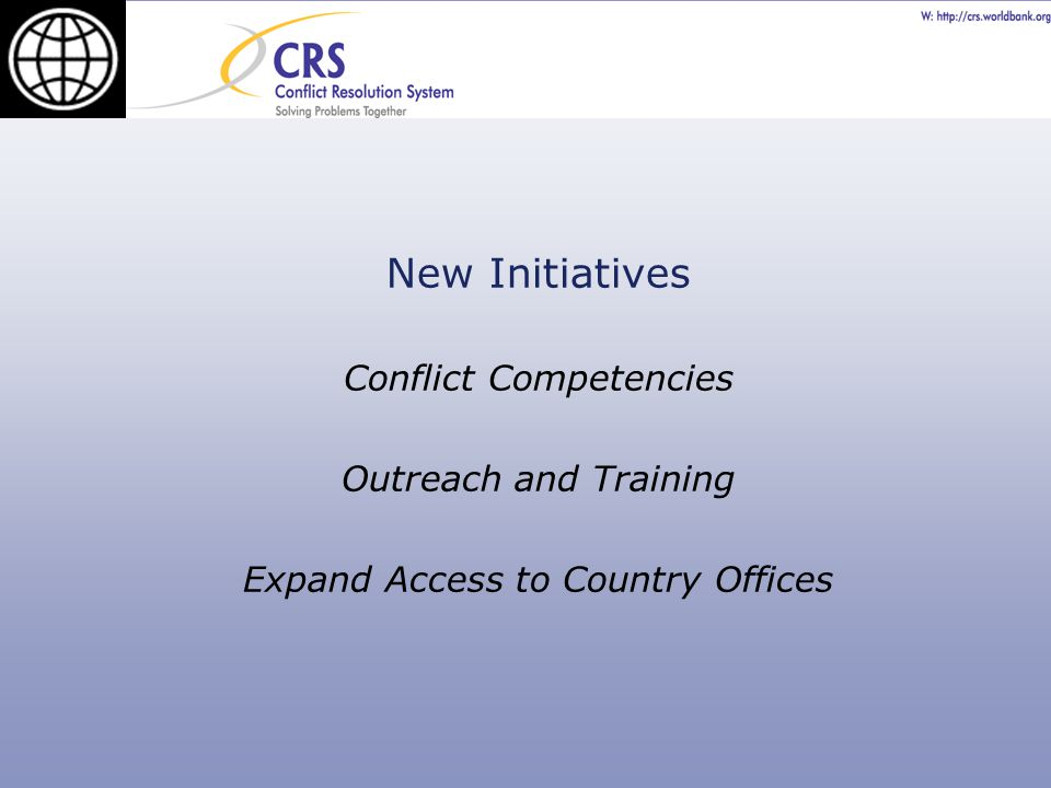 New Initiatives Conflict Competencies Outreach and Training Expand Access to Country Offices