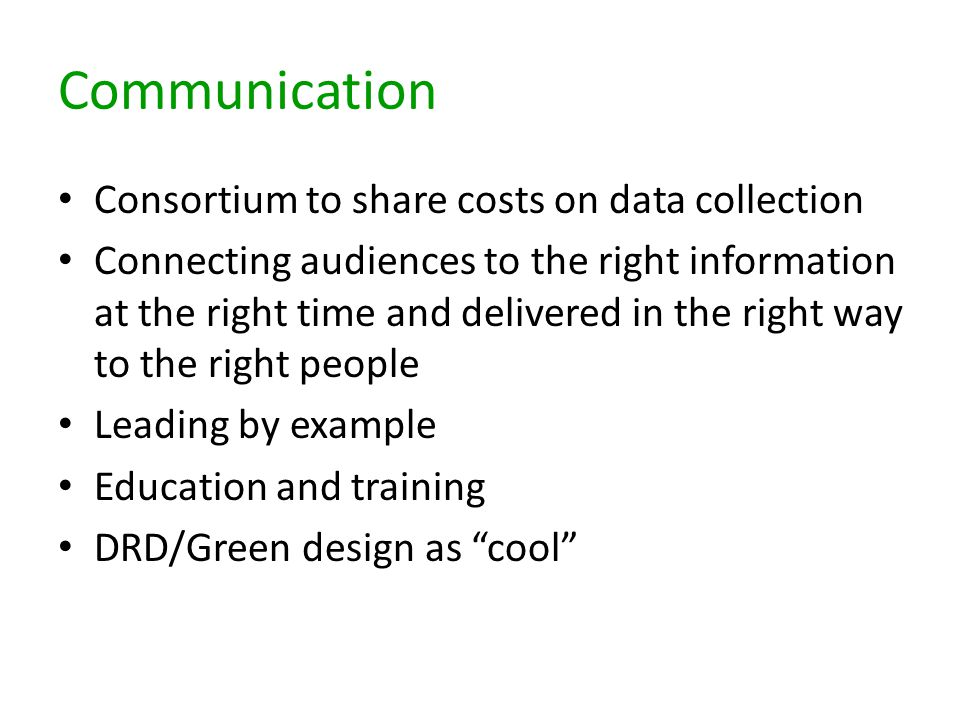 Communication Consortium to share costs on data collection Connecting audiences to the right information at the right time and delivered in the right