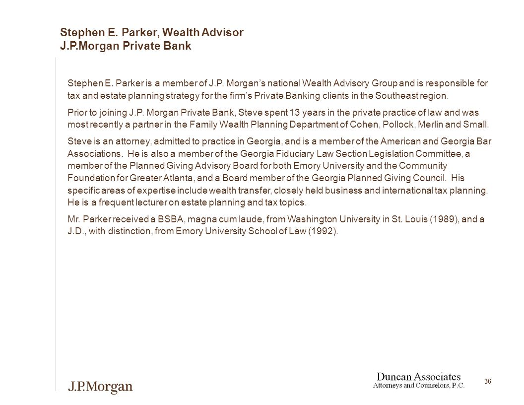36 Stephen E. Parker is a member of J.P.