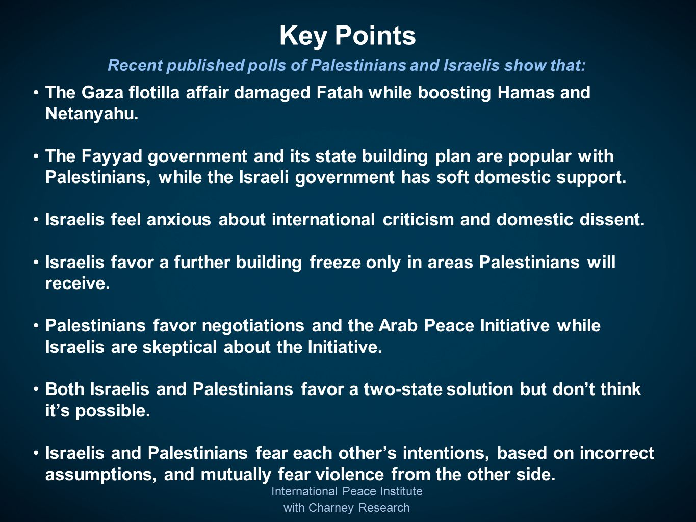 Key Points The Gaza flotilla affair damaged Fatah while boosting Hamas and Netanyahu.