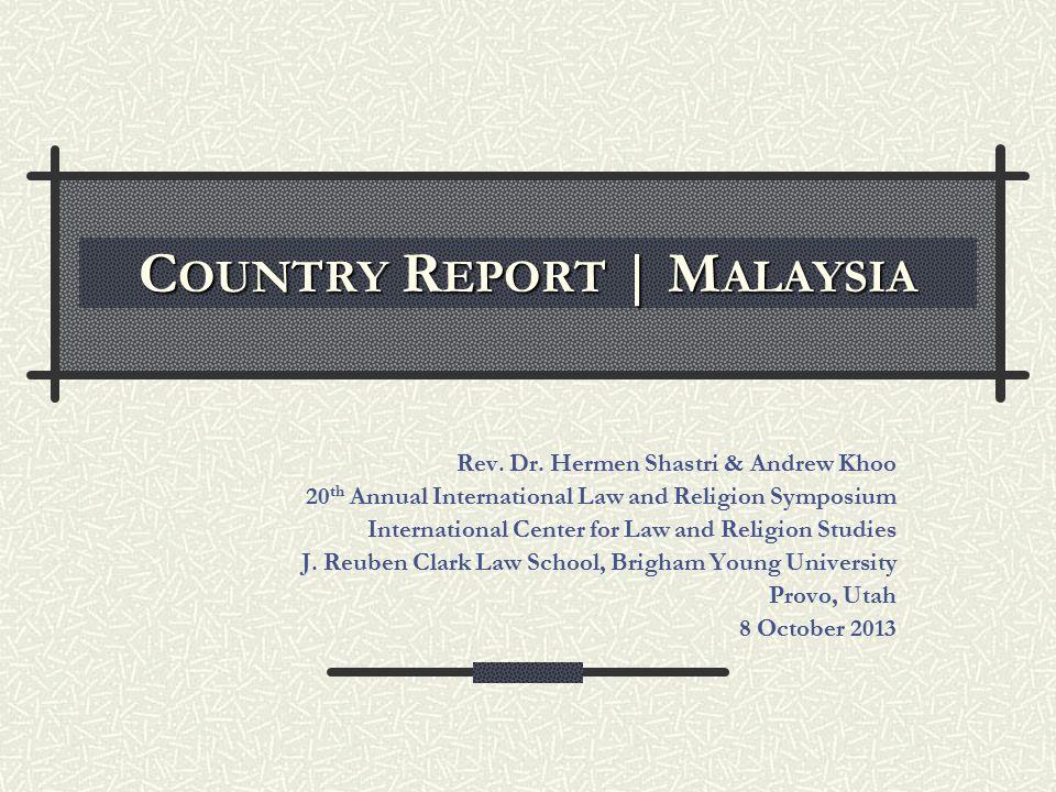 C OUNTRY R EPORT | M ALAYSIA Rev. Dr.