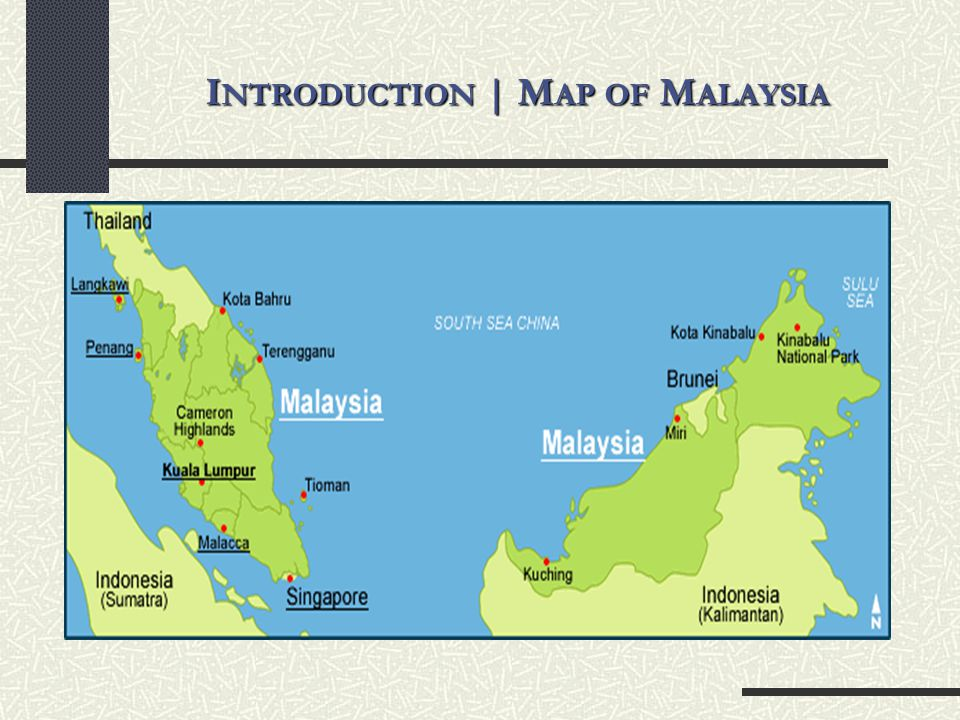 I NTRODUCTION | M AP OF M ALAYSIA