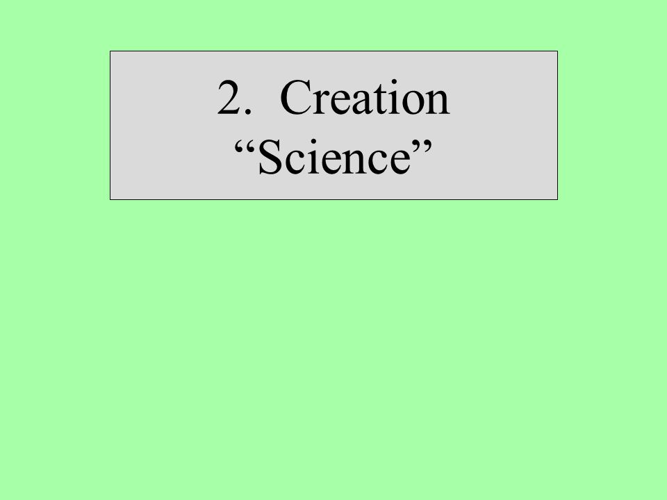 """2. Creation """"Science"""""""