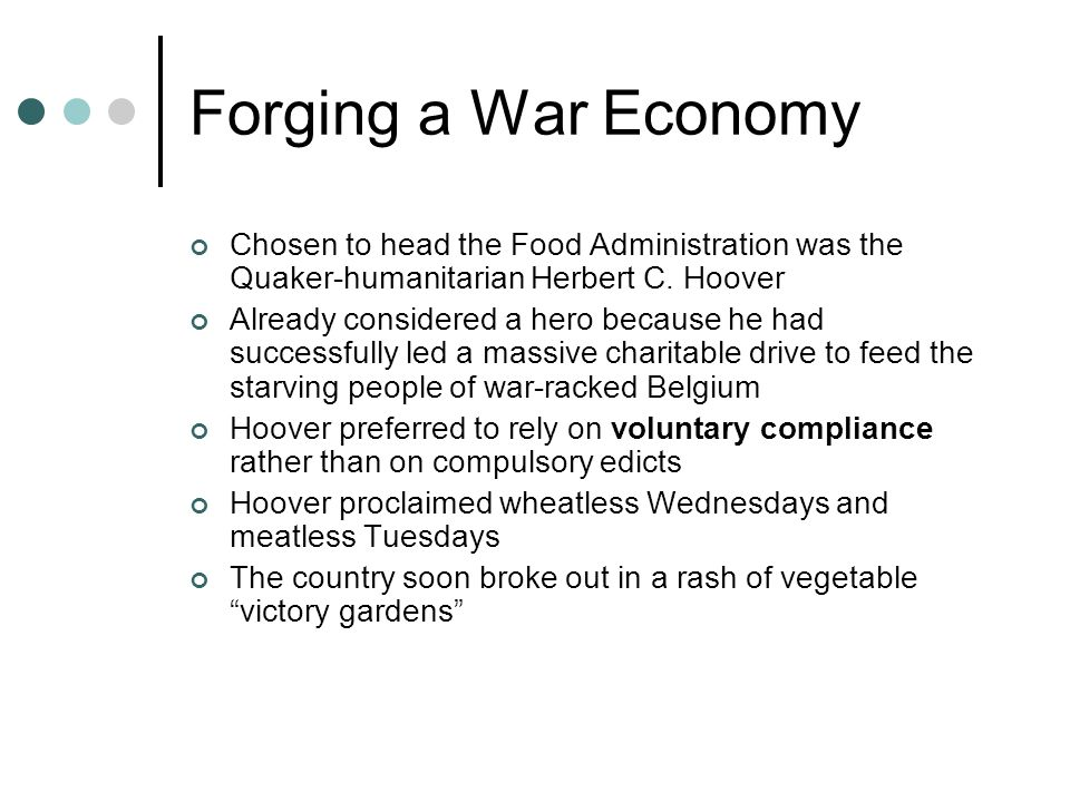 Forging a War Economy Chosen to head the Food Administration was the Quaker-humanitarian Herbert C.