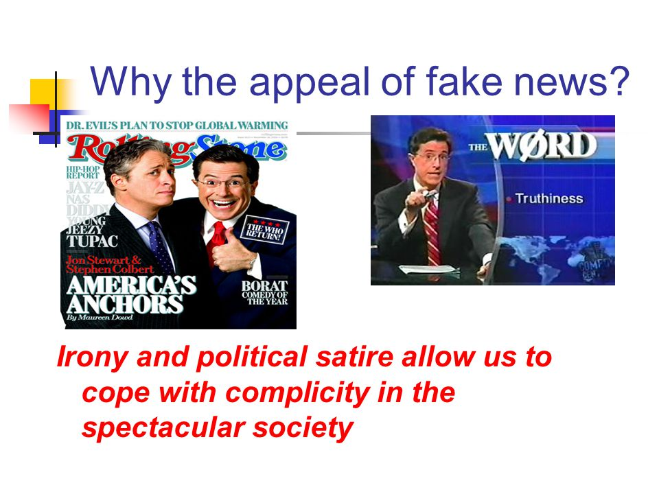 Why the appeal of fake news.
