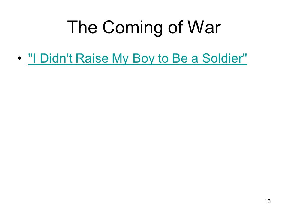 13 The Coming of War I Didn t Raise My Boy to Be a Soldier