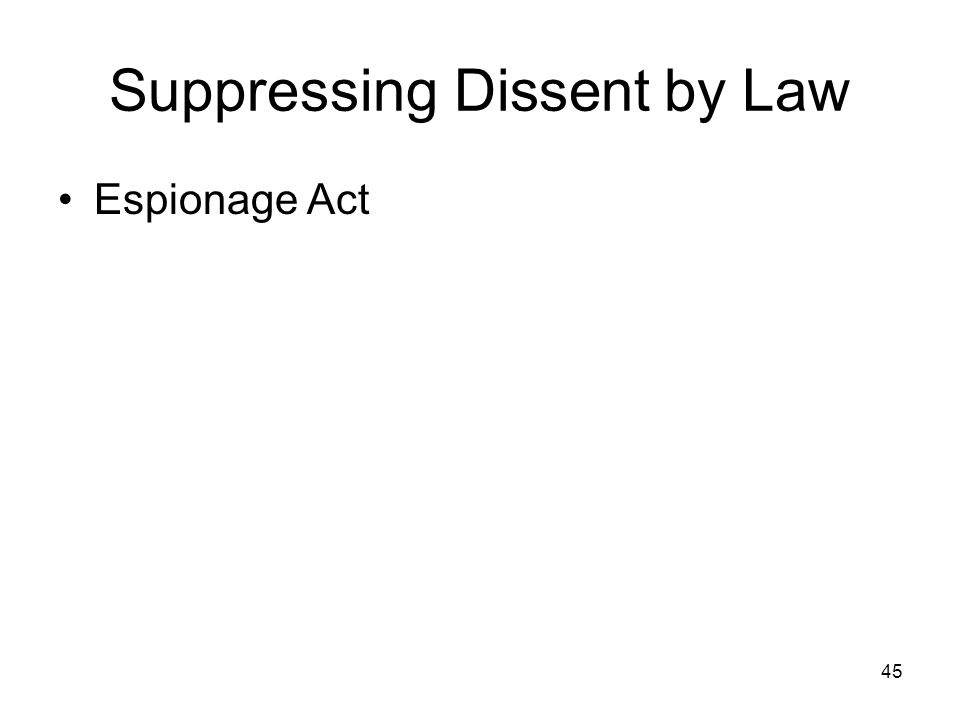 45 Suppressing Dissent by Law Espionage Act