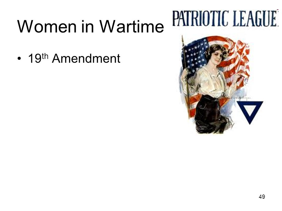 49 Women in Wartime 19 th Amendment