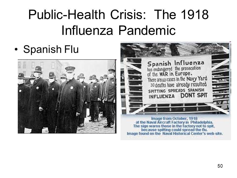 50 Public-Health Crisis: The 1918 Influenza Pandemic Spanish Flu