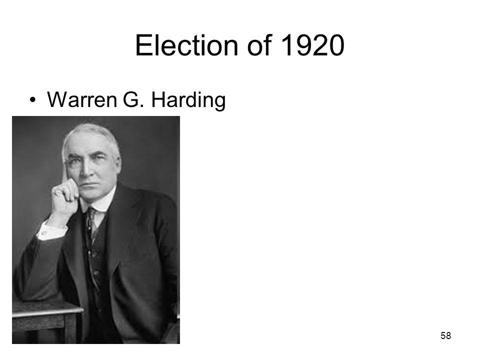 58 Election of 1920 Warren G. Harding