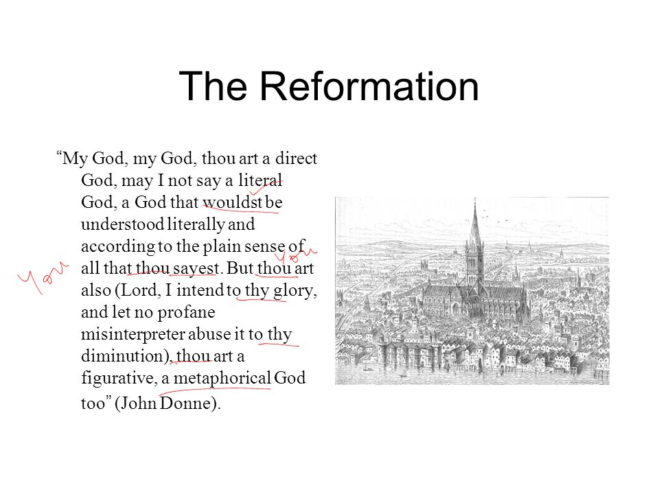 """The Reformation """" My God, my God, thou art a direct God, may I not say a literal God, a God that wouldst be understood literally and according to the"""