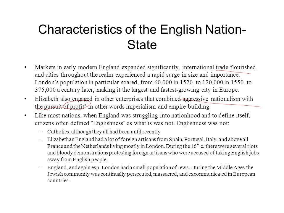 Characteristics of the English Nation- State Markets in early modern England expanded significantly, international trade flourished, and cities throug