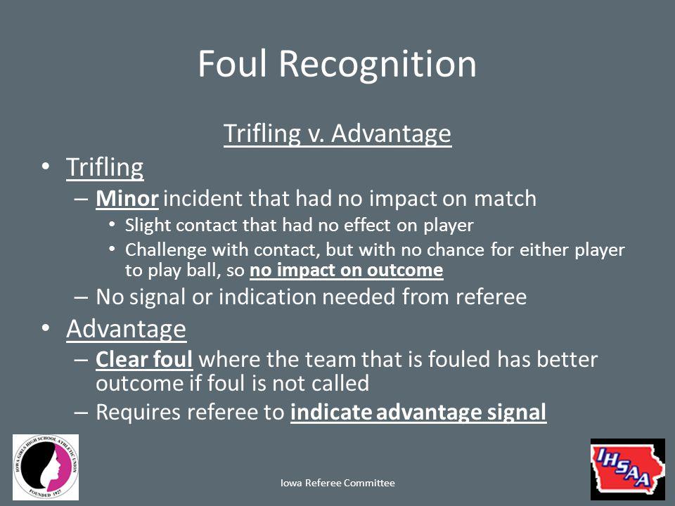Foul Recognition Trifling v.
