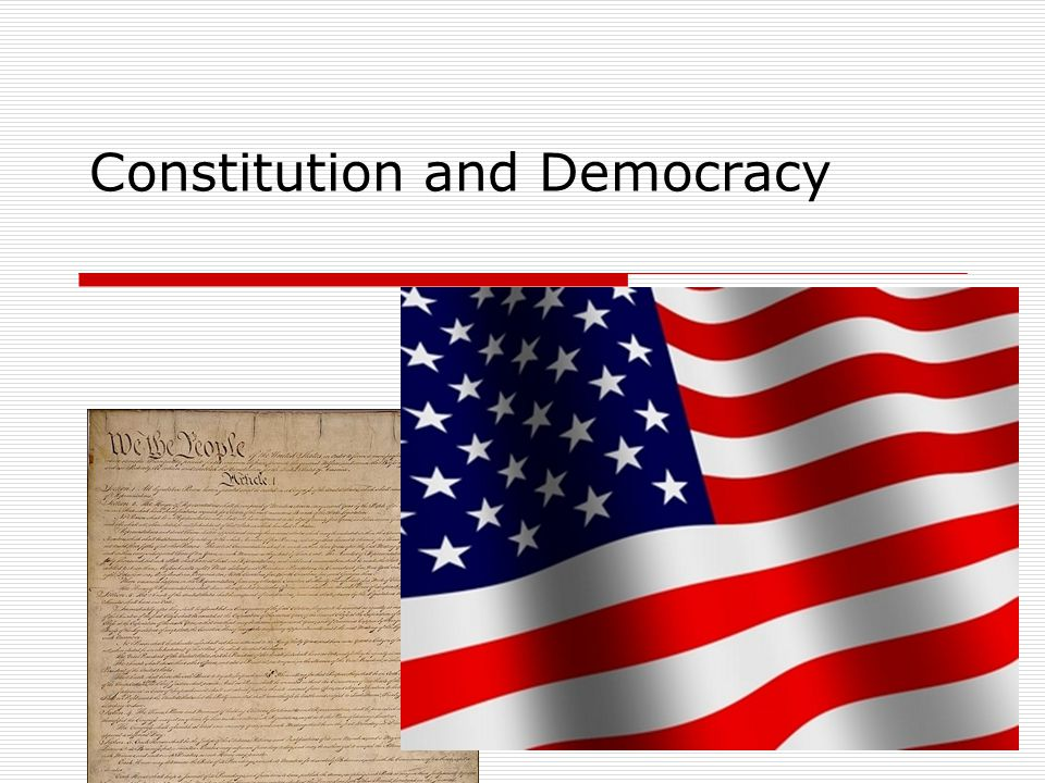 Constitution and Democracy