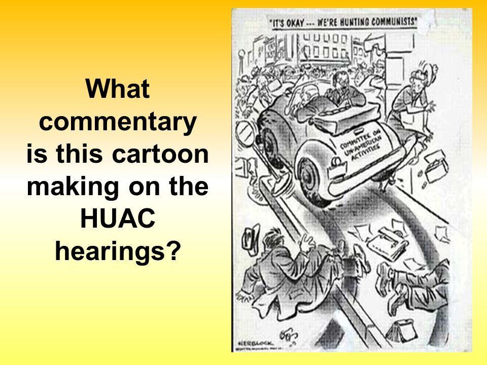 What commentary is this cartoon making on the HUAC hearings?