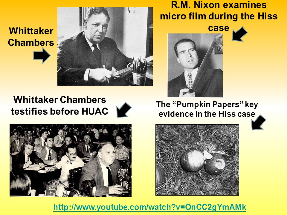 Whittaker Chambers testifies before HUAC Whittaker Chambers The Pumpkin Papers key evidence in the Hiss case R.M.