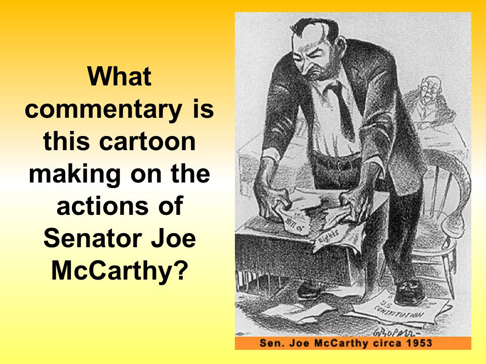 What commentary is this cartoon making on the actions of Senator Joe McCarthy