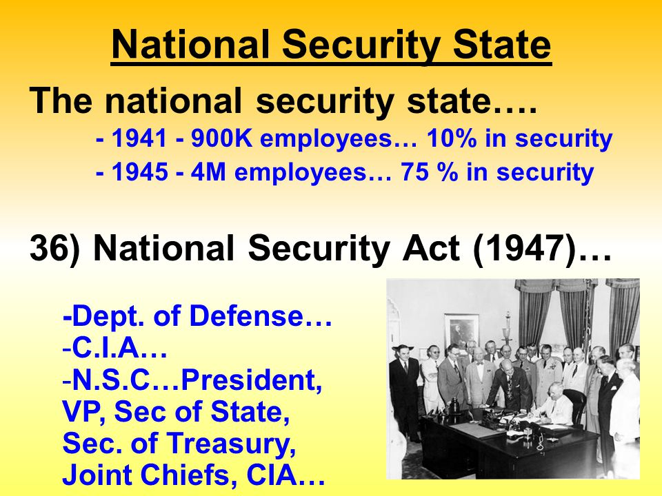 National Security State The national security state….