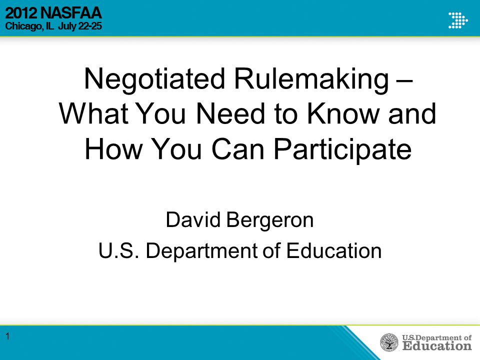 Negotiated Rulemaking – What You Need to Know and How You Can Participate David Bergeron U.S.