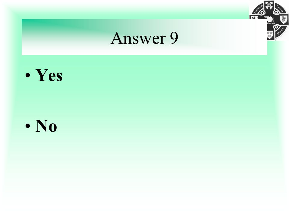 Answer 9 Yes No