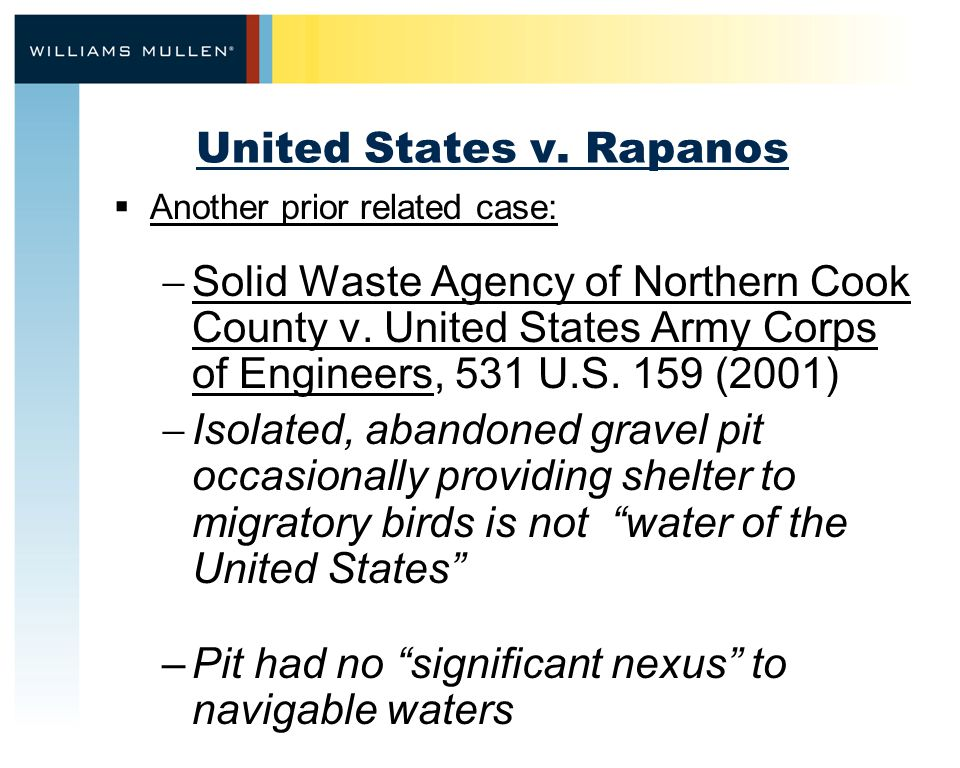 United States v. Rapanos  Another prior related case:  Solid Waste Agency of Northern Cook County v. United States Army Corps of Engineers, 531 U.S.