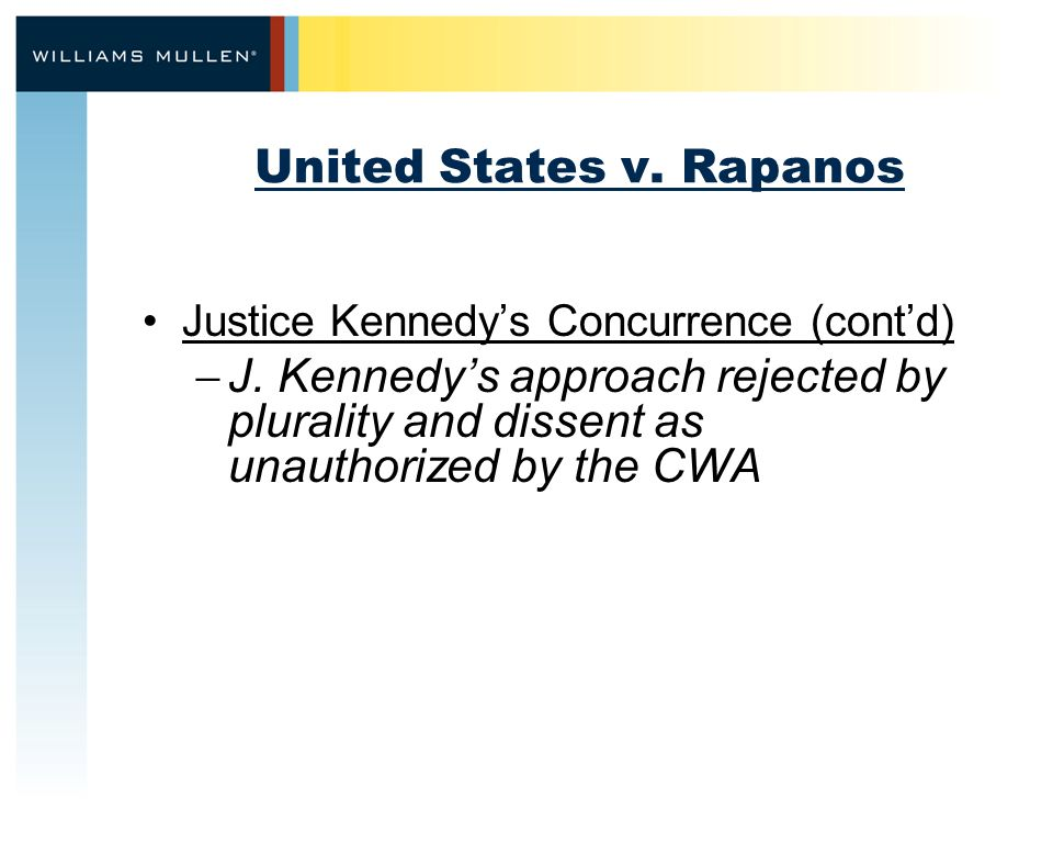 United States v. Rapanos Justice Kennedy's Concurrence (cont'd)  J.