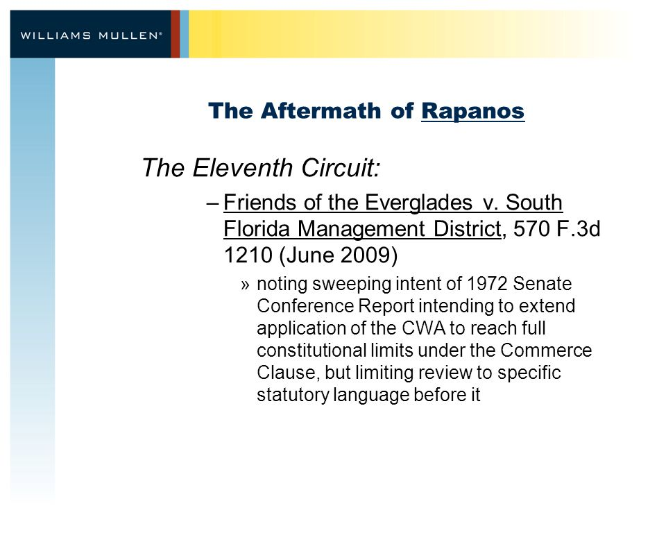 The Aftermath of Rapanos The Eleventh Circuit: –Friends of the Everglades v.