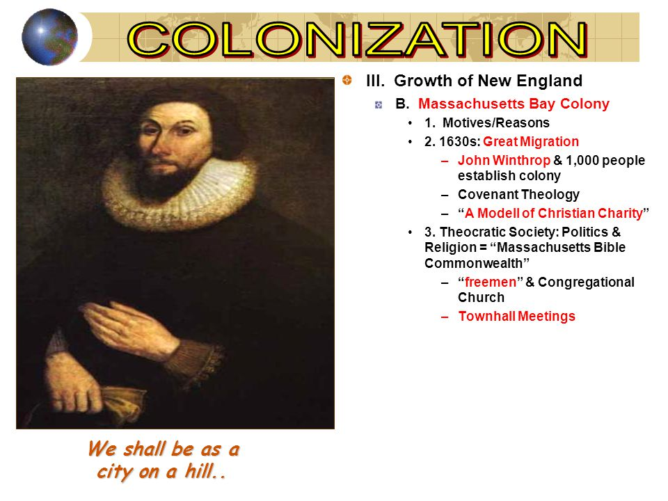 III. Growth of New England B. Massachusetts Bay Colony 1.