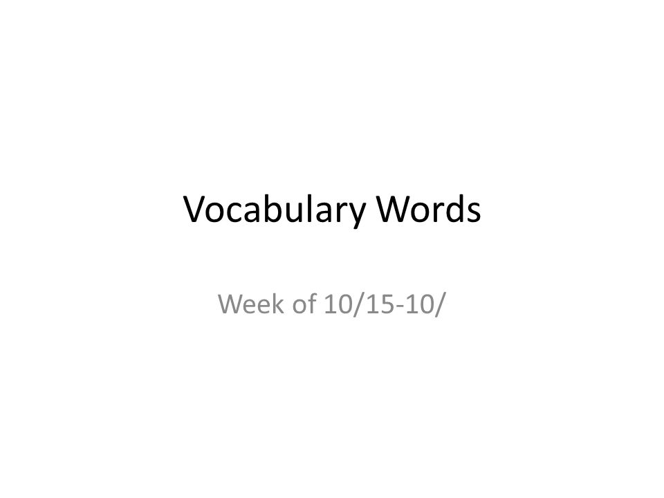 Vocabulary Words Week of 10/15-10/