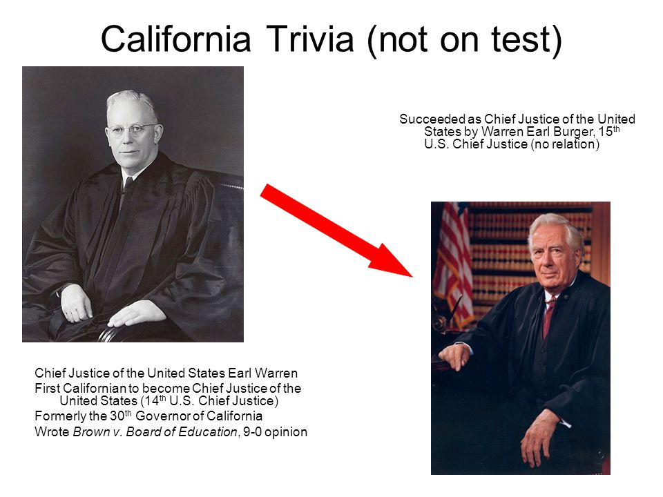Chief Justice of the United States Earl Warren First Californian to become Chief Justice of the United States (14 th U.S. Chief Justice) Formerly the
