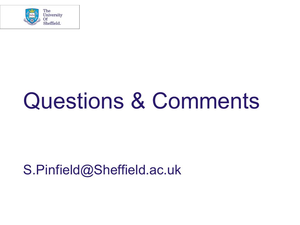 Questions & Comments S.Pinfield@Sheffield.ac.uk