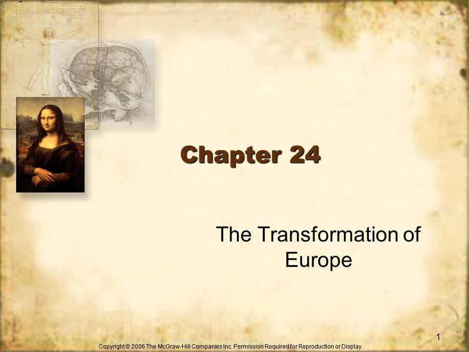 Copyright © 2006 The McGraw-Hill Companies Inc. Permission Required for Reproduction or Display. Chapter 24 1 The Transformation of Europe