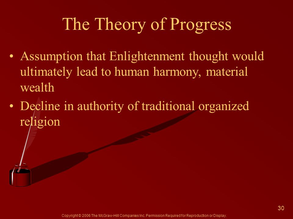 Copyright © 2006 The McGraw-Hill Companies Inc. Permission Required for Reproduction or Display. The Theory of Progress Assumption that Enlightenment
