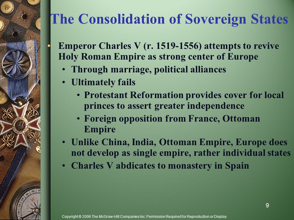Copyright © 2006 The McGraw-Hill Companies Inc. Permission Required for Reproduction or Display. The Consolidation of Sovereign States Emperor Charles