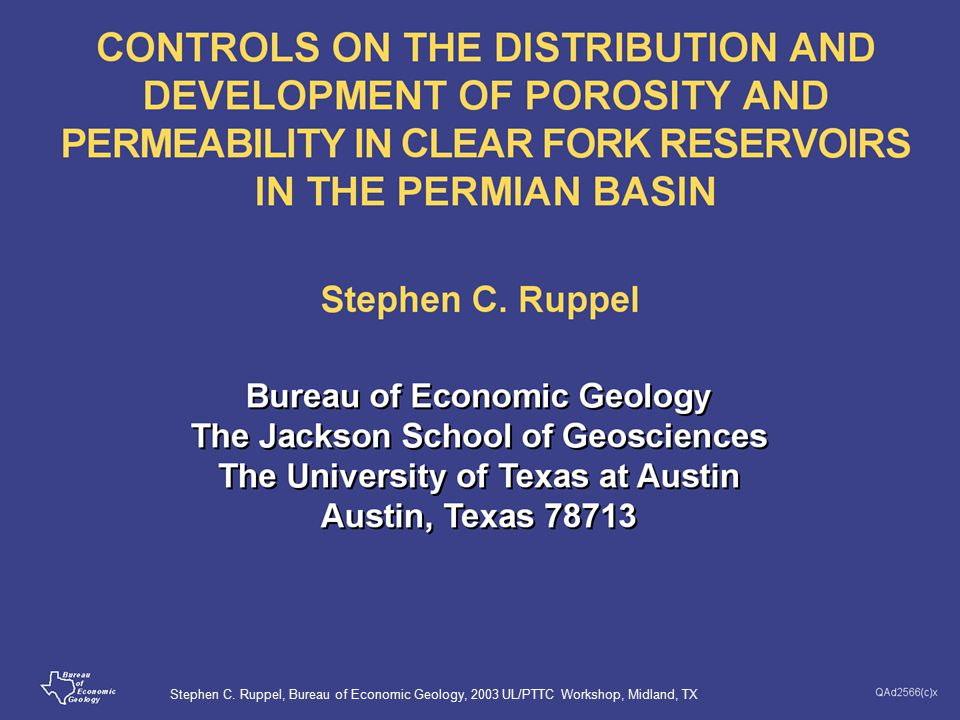 , Midland, TX Stephen C. Ruppel, Bureau of Economic Geology, 2003 UL/PTTC Workshop, Midland, TX