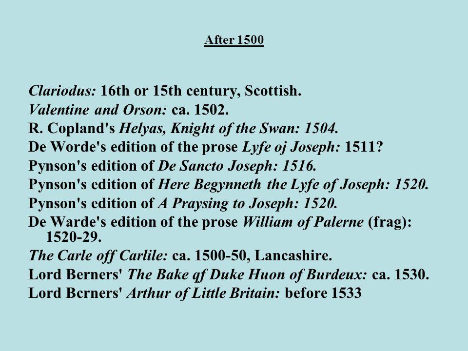 After 1500 Clariodus: 16th or 15th century, Scottish.